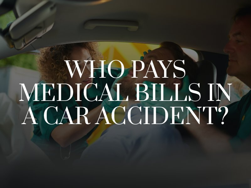 Who Pays Medical Bills In A Car Accident
